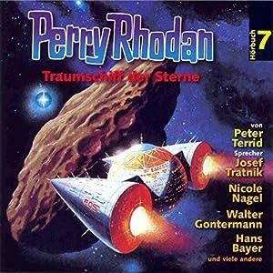 Traumschiff der Sterne (Perry Rhodan Hörspiel 07) Hörspiel