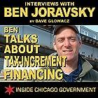 Ben Joravsky Talks about Tax-Increment Financing Radio/TV von Dave Glowacz Gesprochen von: Dave Glowacz, Ben Joravsky