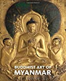 img - for Buddhist Art of Myanmar (Asia Society) by Sylvia Fraser-lu (2015-03-03) book / textbook / text book