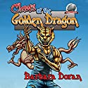 Claws of the Golden Dragon Audiobook by Barbara Doran Narrated by Joshua Reiniger