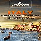 Italy: Where to Go, What to See Hörbuch von  Worldwide Travellers Gesprochen von: Paul Gewuerz