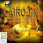 Cairo Jim and the Rorting of Rameses' Regalia | Geoffrey McSkimming