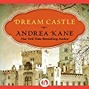 Dream Castle (       UNABRIDGED) by Andrea Kane Narrated by Gemma Dawson