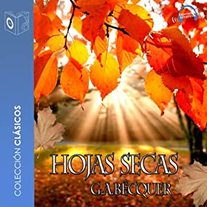 Las hojas secas [The Dried Leaves] (       UNABRIDGED) by Gustavo Adolfo Bécquer Narrated by Emilio Villa, Sonolibro