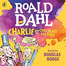Charlie and the Chocolate Factory | Livre audio Auteur(s) : Roald Dahl Narrateur(s) : Douglas Hodge