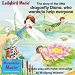 The story of the little dragonfly Diana, who wants to help everyone | Wolfgang Wilhelm