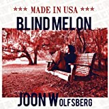 "Blind Melon (2011-Album: Made In Usa)von ""Joon Wolfsberg"""