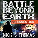 Resurrection: Battle Beyond Earth 1 (       UNABRIDGED) by Nick S. Thomas Narrated by Bob Dunsworth