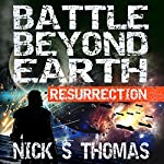 Resurrection: Battle Beyond Earth 1 | Nick S. Thomas