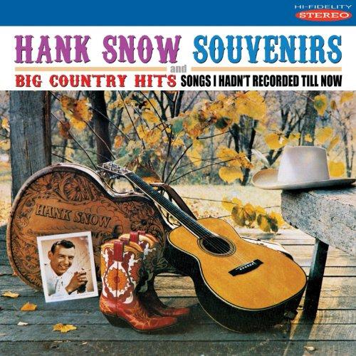 Hank Snow - Souvenirs & Big Country Hits - Zortam Music