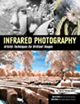 Infrared Photography: Artistic Techni...