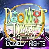 Doo Wop Days & Lonely Nights