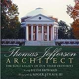 Thomas Jefferson: Architect: The Built Legacy of Our Third President