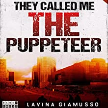 They Called Me the Puppeteer: The Puppets of Washington, Book 5 Audiobook by Lavina Giamusso Narrated by Megan Mateer
