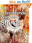 Die faszinierende Welt der Strings: A...