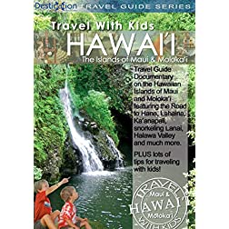 Travel With Kids: Hawaii, Maui And Moloka'i