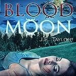 Blood Moon | J.E. Taylor
