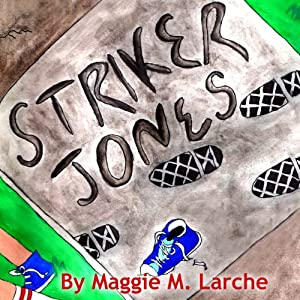 Striker Jones: Elementary Economics for Elementary Detectives, Second Edition, Volume 1 | [Maggie M. Larche]