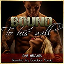 Bound to His Will Audiobook by Amie Heights Narrated by Candace Young