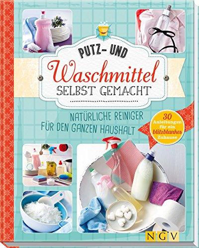 putz-und-waschmittel-selbst-gemacht-naturliche-reiniger-fur-den-ganzen-haushalt-30-anleitungen-fur-e