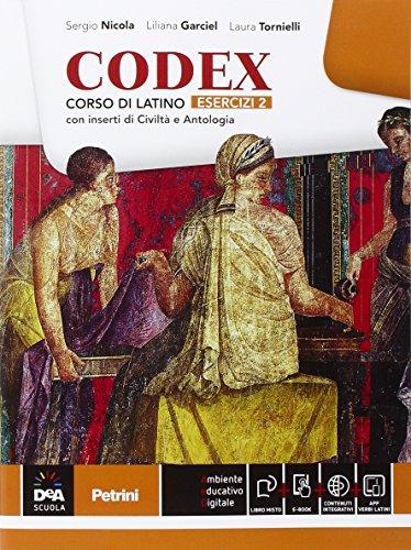 Codex. Esercizi. Con e-book. Con espansione online. Per le Scuole superiori: 2