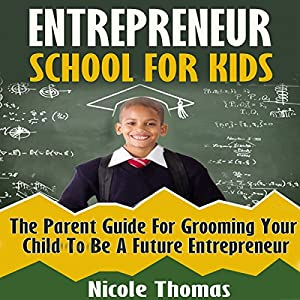 Entrepreneur School for Kids Audiobook