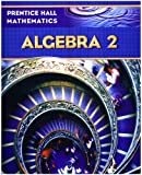 PRENTICE HALL MATH ALGEBRA 2 STUDENT EDITION
