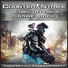 Counter Strike Global Offensive Game Guide (       UNABRIDGED) by HiddenStuff Entertainment Narrated by Kristi Corbett