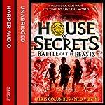 House of Secrets: Battle of the Beasts | Chris Columbus,Ned Vizzini