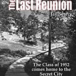 The Last Reunion: The Class of 1952 Comes Home to the Secret City | Jay Searcy