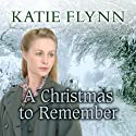 A Christmas to Remember (       UNABRIDGED) by Katie Flynn Narrated by Anne Dover