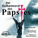 Der Selbstmord des Papstes (Augenschlag 1) | Michael Pilipp