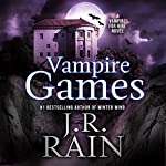 Vampire Games: Vampire for Hire, Book 6 | J. R. Rain