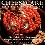 Cheesecake Extraordinaire: More than 100 Sumptuous Recipes for the Ultimate Dessertby Mary Crownover