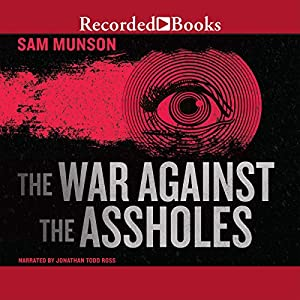 The War Against the Assholes Audiobook