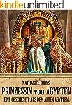 Die Prinzessin von �gypten: Eine Gesc...