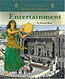 Ancient Greece Entertainment (Changing Times) (Changing Times: Ancient Greece) (075652086X) by Ross, P. Stewart Stewart Stewart Michael