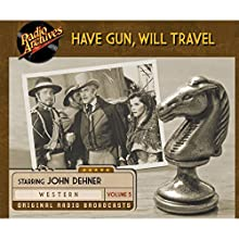 Have Gun, Will Travel, Volume 5 Radio/TV Program by  CBS Radio Narrated by John Dehner