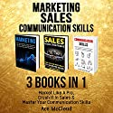 Marketing: Sales: Communication Skills: 3 Books in 1: Market Like a Pro, Crush It in Sales & Master Your Communication Skills Audiobook by Ace McCloud Narrated by Joshua Mackey