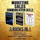 Marketing: Sales: Communication Skills: 3 Books in 1: Market Like a Pro, Crush It in Sales & Master Your Communication Skills Hörbuch von Ace McCloud Gesprochen von: Joshua Mackey