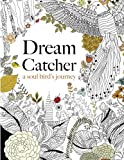 img - for Dream Catcher: a soul bird's journey: A beautiful and inspiring colouring book for all ages book / textbook / text book