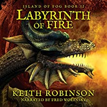 Labyrinth of Fire: Island of Fog, Book 2 (       UNABRIDGED) by Keith Robinson Narrated by Fred Wolinsky