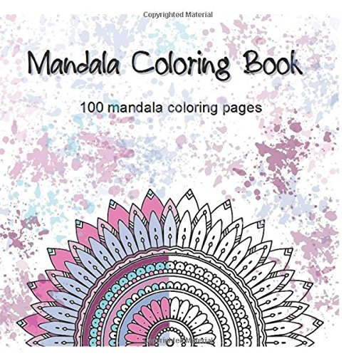 Mandala Coloring Book: 100 Mandala Coloring Pages