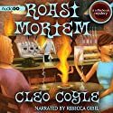 Roast Mortem: A Coffeehouse Mystery, Book 9 (       UNABRIDGED) by Cleo Coyle Narrated by Rebecca Gibel