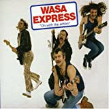 On With the Action by Wasa Express