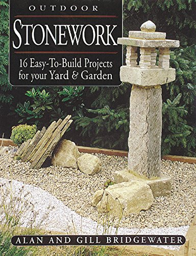 Outdoor Stonework: 16 Easy-to-Build Projects