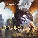 Dragonsoul: Dragonfriend Series, Book 3 Audiobook by Marc Secchia Narrated by Erin Bennett