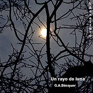 El Rayo de Luna [The Moonlight] Audiobook