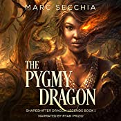 The Pygmy Dragon: Shapeshifter Dragon Legends Book 1 | Marc Secchia