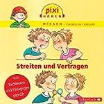 Pixi Wissen - Streiten und Vertragen:...